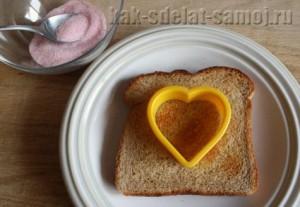 Рецепты тостов с сердечком